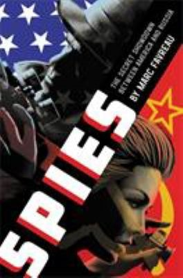 Spies: The Secret Showdown Between America & Russia